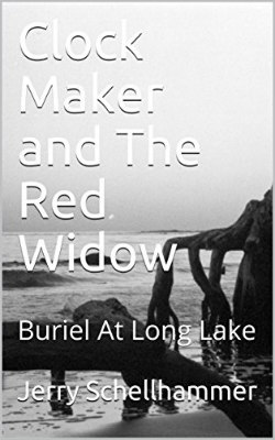 New Release - Clock Maker and the Red Widow - Buriel At Long Lake - Jerry Schellhammer