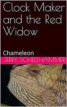 New Release - Clock Maker and the Red Widow - Chameleon - Jerry Schellhammer