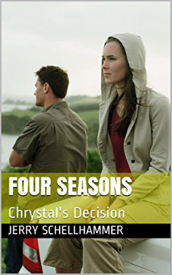 Short Story - Four Seasons - Chrystal's Decision - Jerry Schellhammer