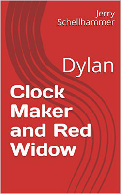 New Release - Clock Maker and the Red Widow - Dylan - Jerry Schellhammer