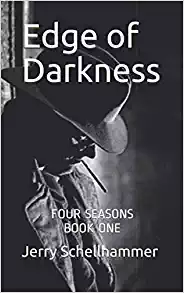 New Release - Edge of Darkness - Four Seasons Book One - Jerry Schellhammer