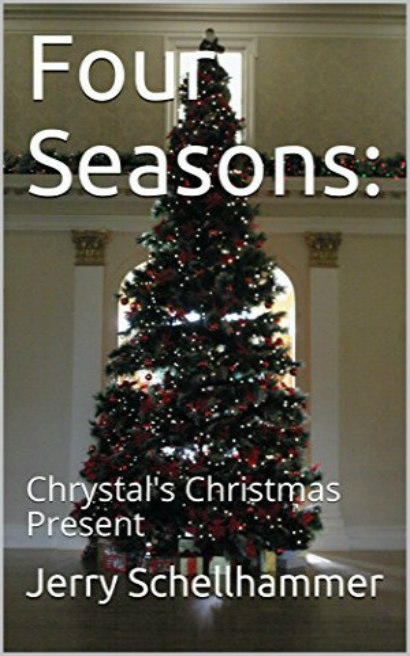 Short Story - Four Seasons - Chrystal's Christmas Present - Jerry Schellhammer
