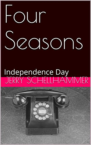 Short Story - Four Seasons - Independence Day - Jerry Schellhammer