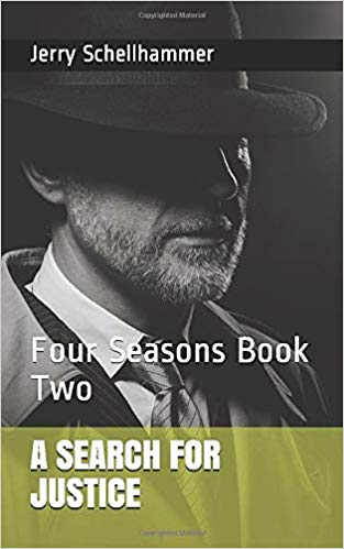 New Release - Four Seasons Book Two - A Search For Justice - Jerry Schellhammer