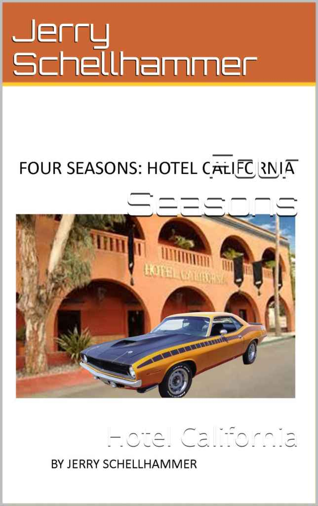 Short Story - Four Seasons - Hotel California - Jerry Schellhammer