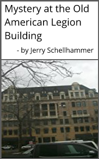 Short Story - Mystery at the Old American Legion Building - Jerry Schellhammer