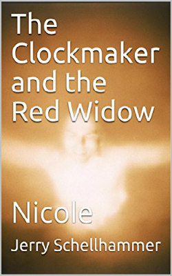 New Release - Clock Maker and the Red Widow - Nicole - Jerry Schellhammer