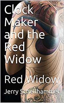 New Release - Clock Maker and the Red Widow - Red Widow - Jerry Schellhammer